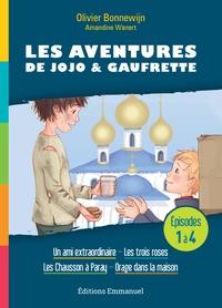 Bonnewijn Olivier - Les aventures de Jojo et Gaufrette Tomes 1 à 4 : Un ami extraordinaire ; Les trois roses ; Les Chausson à Paray ; Orage dans la maison.
