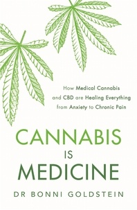 Bonni Goldstein - Cannabis is Medicine - How CBD and Medical Cannabis are Healing Everything from Anxiety to Chronic Pain.