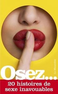 Bonnie Boucan et Jean Cazalis - Osez 20 histoires de sexe inavouables.