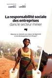 Bonnie Campbell et Myriam Laforce - La responsabilité sociale des entreprises dans le secteur minier - Réponse ou obstacle aux enjeux de légitimité et de développement en Afrique ?.