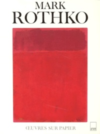 Bonnie Clearwater - Mark Rothko, oeuvres sur papier.