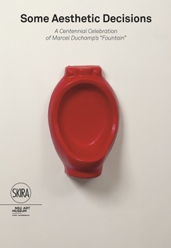 Bonnie Clearwater - Some aesthetic decisions - A centenary celebration of Marcel Duchamp's fountain.
