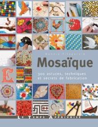Mosaïque - 300 astuces, techniques et secrets de fabrication.pdf