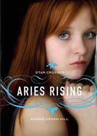 Bonnie Hearn Hill - Star Crossed: Aries Rising.