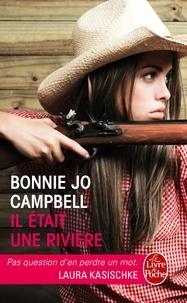 Bonnie Jo Campbell - Il était une rivière.