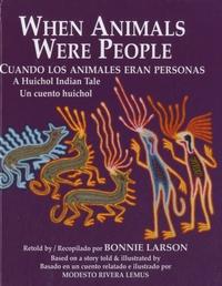 Bonnie Larson - When animals were people - Edition anglais-espagnol.