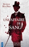 Bonnie MacBird - Une affaire de sang - Une enquête inédite de Sherlock Holmes.