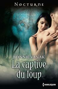 Bonnie Vanak - La captive du loup.