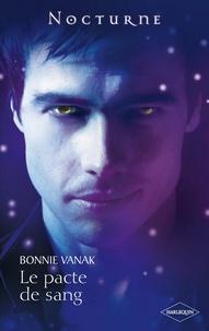 Bonnie Vanak - Le pacte de sang (Rencontre avec un vampire).