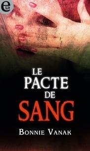 Bonnie Vanak - Le pacte de sang.