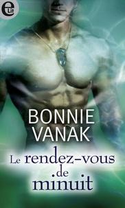 Bonnie Vanak - Le rendez-vous de minuit.