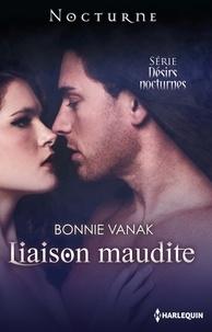 Bonnie Vanak - Liaison maudite - Désirs Nocturnes : nº4.