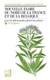 Bonnier - Nouvelle flore du Nord de la France et de la Belgique - Pour la détermination facile des plantes, accompagnée d'une carte des régions botaniques.