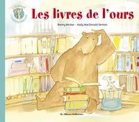 Bonny Becker et Kady MacDonald Denton - L'ours et l'enquiquineuse Tome 5 : Les livres de l'ours.