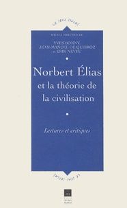 Bonny - Norbert Elias et la théorie de la civilisation - Lectures et critiques.