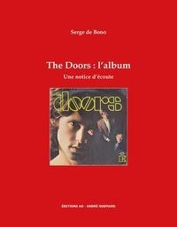 Bono serge De - The Doors, l'album : une notice d'écoute - Une notice d'écoute.
