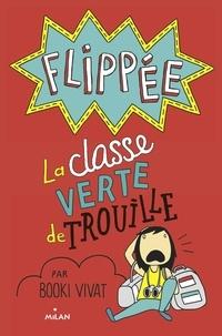 Booki Vivat - Flippée Tome 3 : La classe verte de trouille.
