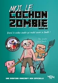 Books Kid et Elliot Gaudard - Moi, le cochon zombie - Persil, le cochon zombie qui voulait sauver sa famille !.