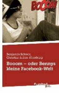 Booom - oder Bennys kleine Facebook-Welt.