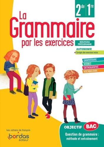 Bordas - La grammaire par les exercices 2de/1re - Cahier d'exercices élève.