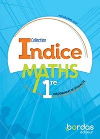 Bordas - Mathématiques 1re Enseignement de spécialité Indice - Livre de l'élève.