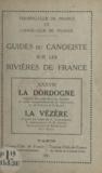 Bordenave et C.M. Chenu - Guides du canoëiste sur les rivières de France (38) - La Dordogne, la Vézère.