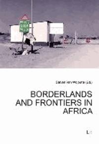Borderlands and Frontiers in Africa.