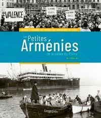 Boris Adjemian - Les petites Arménies de la vallée du Rhône - Histoire et mémoires des immigrations arméniennes en France.