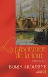 Boris Akounine - Dédicaces Tome 1 : La prisonnière de la tour - Et autres nouvelles.