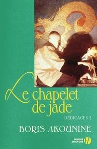 Boris Akounine - Dédicaces Tome 2 : Le chapelet de jade et autres nouvelles.
