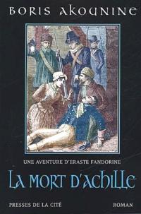 Boris Akounine - Eraste Fandorine Tome 4 : La Mort d'Achille.