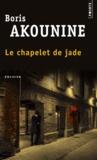 Boris Akounine - Le chapelet de jade et autres nouvelles.