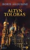 Boris Akounine - Nicholas Fandorine Tome 1 : Altyn Tolobas.