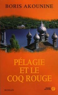 Boris Akounine - Pélagie et le coq rouge.