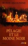 Boris Akounine - Pélagie et le moine noir.