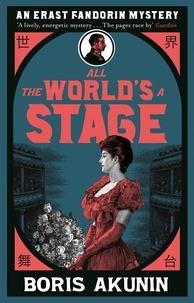 Boris Akunin et Andrew Bromfield - All The World's A Stage - Erast Fandorin 11.