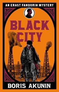 Boris Akunin et Andrew Bromfield - Black City.