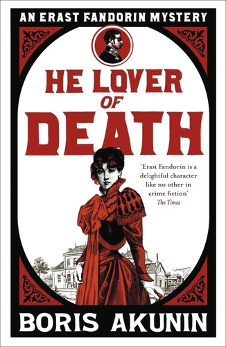 Boris Akunin - He Lover of Death - Erast Fandorin 9.