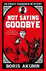 Boris Akunin - Not Saying Goodbye.