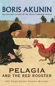 Boris Akunin - Pelagia and the Red Rooster.