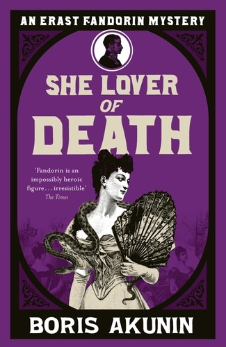 Boris Akunin et Andrew Bromfield - She Lover Of Death - Erast Fandorin 8.