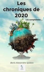 Boris Alexandre Spasov - Chronique 2020 - Les Complotistes.