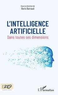 Boris Barraud - L'intelligence artificielle - Dans toutes ses dimensions.