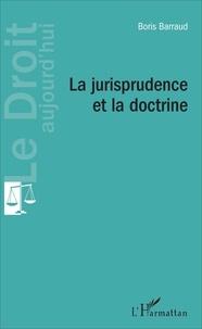 Boris Barraud - La jurisprudence et la doctrine.