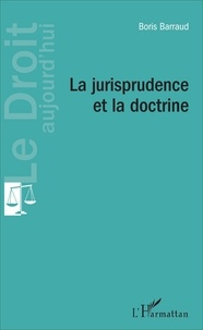 Boris Barraud - La jurisprudence et la doctrine.