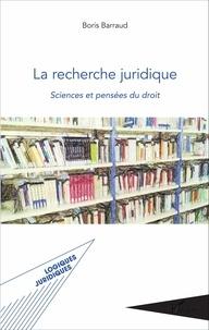 Boris Barraud - La recherche juridique - Sciences et pensées du droit.