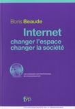Boris Beaude - Internet, changer l'espace, changer la société.
