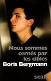 Boris Bergmann - Nous sommes cernés par les cibles.