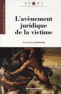 Boris Bernabé - L'avènement juridique de la victime.