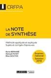 Boris Bernabé et Michaël Poyet - La note de synthèse - Méthode appliquée et expliquée - Sujets et corrigés d'épreuves - Examen d'accès aux CRFPA.
